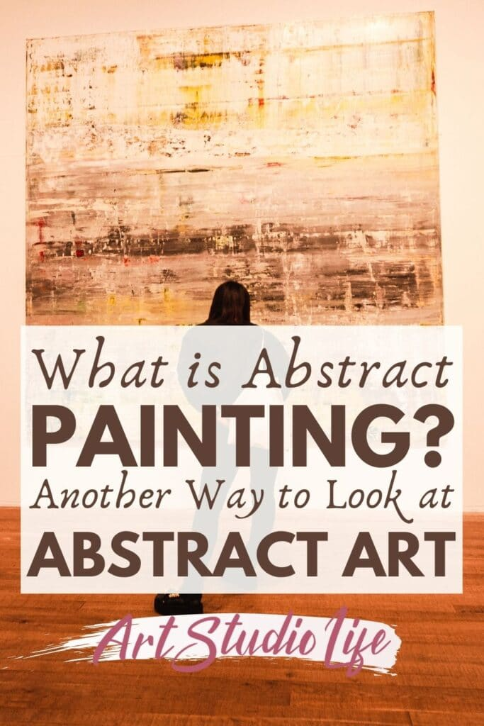 Another Way to Look at Abstract Art (What is Abstract Painting) from ArtStudioLife.com