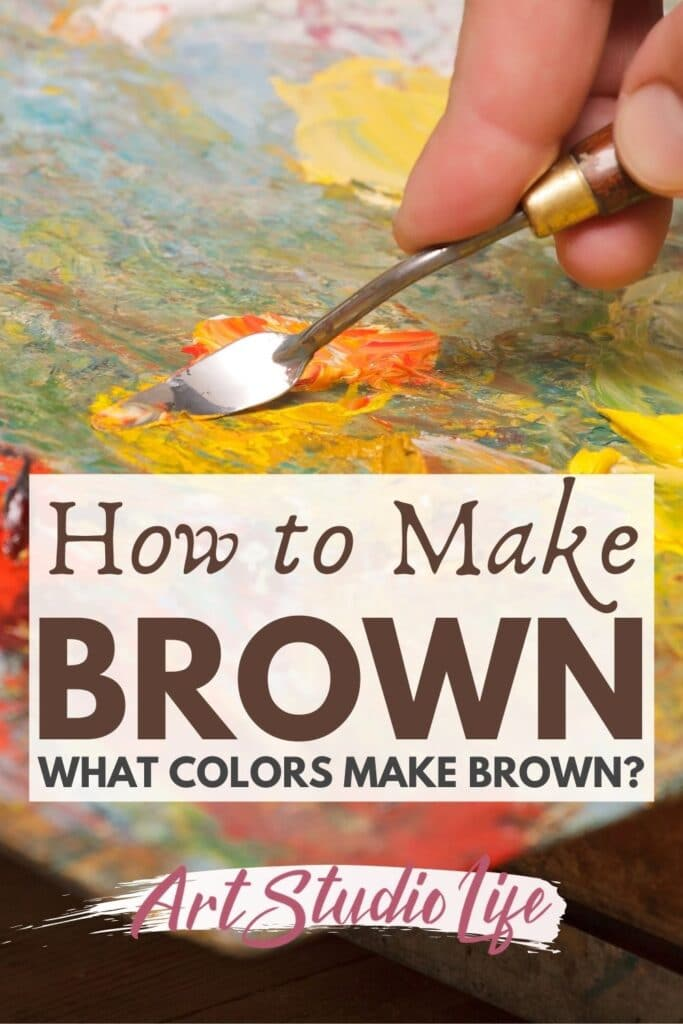 Learn how to make brown color and what color make brown - color mixing guide from ArtStudioLife.com