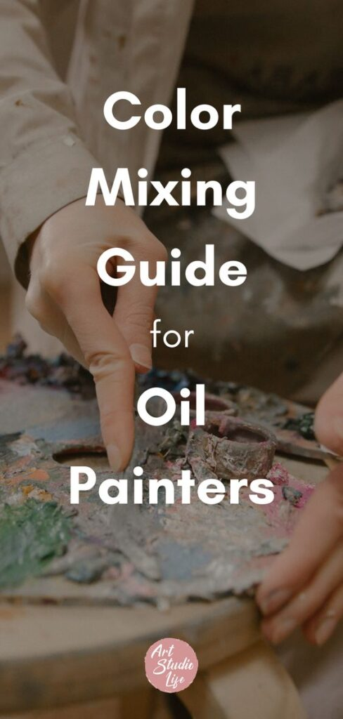 Color Mixing with Oil Paints: all you need to know - Art Studio Life